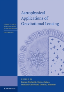 Canary Islands Winter School of Astrophysics : Astrophysical Applications of Gravitational Lensing, Hardback Book