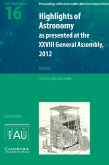 Proceedings of the International Astronomical Union Symposia and Colloquia Highlights of Astronomy : Volume 16, Hardback Book