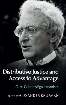 Distributive Justice and Access to Advantage : G. A. Cohen's Egalitarianism, Hardback Book