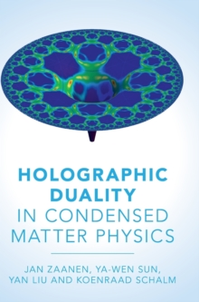 Holographic Duality in Condensed Matter Physics, Hardback Book