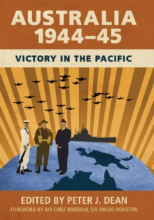 Australia 1944-45 : Victory in the Pacific, Hardback Book