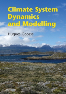 Climate System Dynamics and Modelling, Hardback Book