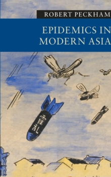 New Approaches to Asian History : Epidemics in Modern Asia, Hardback Book