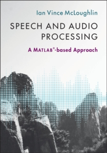 Speech and Audio Processing : A MATLAB (R)-based Approach, Hardback Book