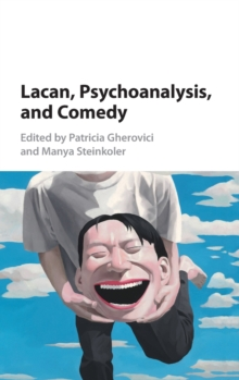 Lacan, Psychoanalysis, and Comedy, Hardback Book
