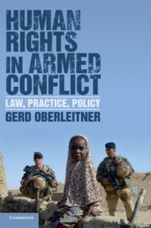 Human Rights in Armed Conflict : Law, Practice, Policy, Hardback Book