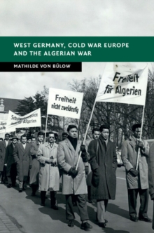 West Germany, Cold War Europe and the Algerian War, Hardback Book