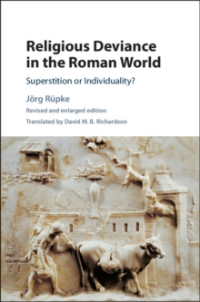 Religious Deviance in the Roman World : Superstition or Individuality?, Hardback Book