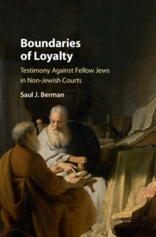 Boundaries of Loyalty : Testimony against Fellow Jews in Non-Jewish Courts, Hardback Book