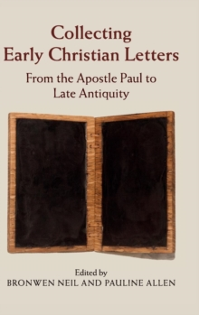 Collecting Early Christian Letters : From the Apostle Paul to Late Antiquity, Hardback Book