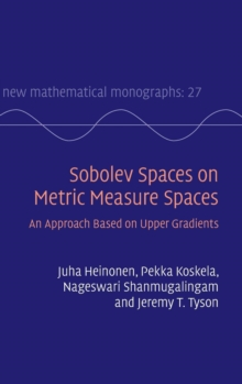 Sobolev Spaces on Metric Measure Spaces : An Approach Based on Upper Gradients, Hardback Book