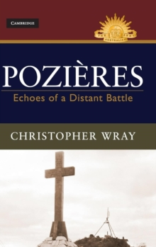 Pozieres : Echoes of a Distant Battle, Hardback Book
