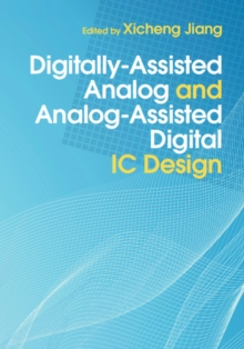 Digitally-Assisted Analog and Analog-Assisted Digital Ic Design, Hardback Book