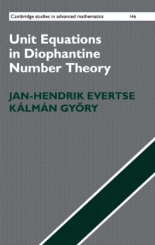 Cambridge Studies in Advanced Mathematics : Unit Equations in Diophantine Number Theory Series Number 146, Hardback Book