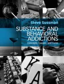 Substance and Behavioral Addictions : Concepts, Causes, and Cures, Hardback Book