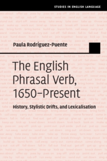 The English Phrasal Verb, 1650-Present : History, Stylistic Drifts, and Lexicalisation, Hardback Book