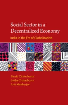 Social Sector in a Decentralized Economy : India in the Era of Globalization, Hardback Book