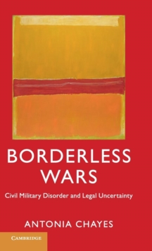 Borderless Wars : Civil Military Disorder and Legal Uncertainty, Hardback Book