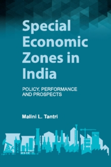 Special Economic Zones in India : Policy, Performance and Prospects, Hardback Book