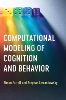 Computational Modeling of Cognition and Behavior, Hardback Book