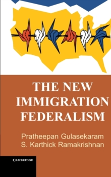 The New Immigration Federalism, Hardback Book