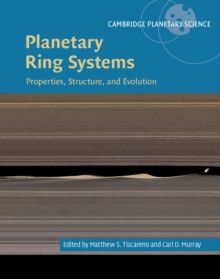 Planetary Ring Systems : Properties, Structure, and Evolution, Hardback Book