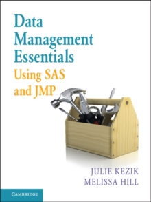 Data Management Essentials Using SAS and JMP, Hardback Book