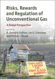 Risks, Rewards and Regulation of Unconventional Gas : A Global Perspective, Hardback Book
