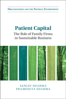 Patient Capital : The Role of Family Firms in Sustainable Business, Hardback Book