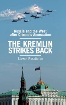 The Kremlin Strikes Back : Russia and the West After Crimea's Annexation, Hardback Book