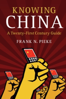 Knowing China : A Twenty-First Century Guide, Hardback Book
