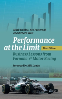 Performance at the Limit : Business Lessons from Formula 1 (R) Motor Racing, Hardback Book
