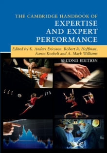 Cambridge Handbooks in Psychology : The Cambridge Handbook of Expertise and Expert Performance, Hardback Book