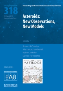 Proceedings of the International Astronomical Union Symposia and Colloquia : Asteroids: New Observations, New Models (IAU S318), Hardback Book