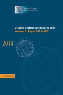 Dispute Settlement Reports 2014: Volume 2, Pages 363-802, Hardback Book