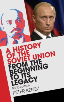 A History of the Soviet Union from the Beginning to its Legacy, Hardback Book