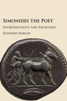 Simonides the Poet : Intertextuality and Reception, Hardback Book