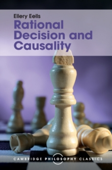 Rational Decision and Causality, Hardback Book