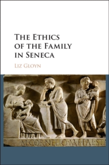 The Ethics of the Family in Seneca, Hardback Book