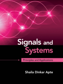 Signals and Systems : Principles and Applications, Hardback Book