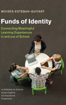 Funds of Identity : Connecting Meaningful Learning Experiences in and out of School, Hardback Book