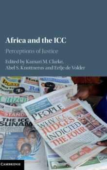Africa and the ICC : Perceptions of Justice, Hardback Book