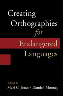 Creating Orthographies for Endangered Languages, Hardback Book