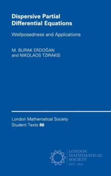 Dispersive Partial Differential Equations : Wellposedness and Applications, Hardback Book