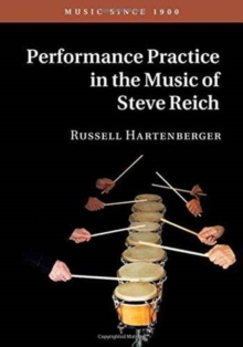 Performance Practice in the Music of Steve Reich, Hardback Book