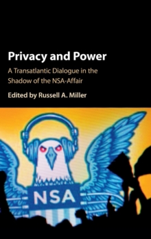 Privacy and Power : A Transatlantic Dialogue in the Shadow of the NSA-Affair, Hardback Book