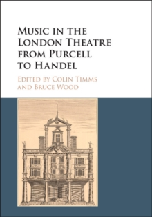 Music in the London Theatre from Purcell to Handel, Hardback Book