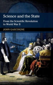 Science and the State : From the Scientific Revolution to World War II, Hardback Book