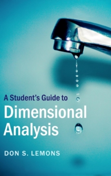 A Student's Guide to Dimensional Analysis, Hardback Book