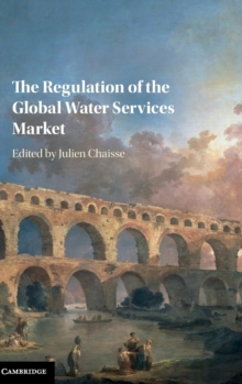 The Regulation of the Global Water Services Market, Hardback Book